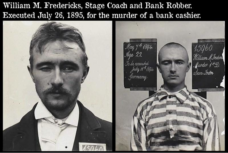 Bank Robber William M Fredericks executed for murder in 1895